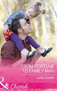 From Fortune To Family Man (Mills & Boon Cherish) (The Fortunes of Texas: The Secret Fortunes, Book 4)