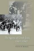 The Agony of Greek Jews, 1940–1945