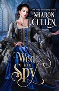 Wed to a Spy: An All the Queen's Spies Novel
