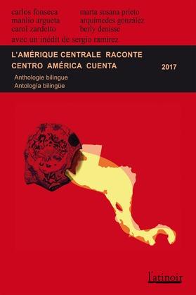Nouveau livreL'Amérique centrale raconte - Centro América cuenta 2017 (Édition bilingue/edición bilingüe)