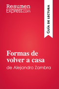 Formas de volver a casa de Alejandro Zambra (Guía de lectura)