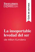 La insoportable levedad del ser de Milan Kundera (Guía de lectura)