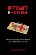 Irrationality in Health Care