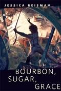 Bourbon, Sugar, Grace