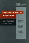 Yugoslavia and Its Historians