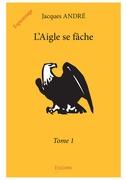 L'Aigle se fâche – Tome 1