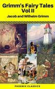 Grimms' Fairy Tales: Volume II - Illustrated (Phoenix Classics)