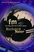 FM: The Rise and Fall of Rock Radio