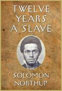Twelve Years a Slave: Illustrated