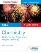 CCEA A Level Year 2 Chemistry Student Guide: Unit 3: Further Physical and Organic Chemistry
