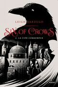 Six of crows, T02: La cité corrompue