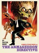 Mars Attacks: The Armageddon Directive: Based on the Mars Attacks trading card series created by Topps