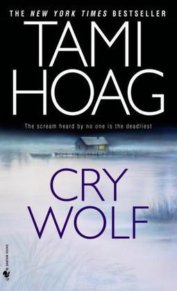 Tami Hoag - Cry Wolf: A Novel