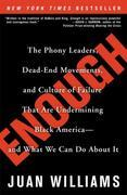 Enough: The Phony Leaders, Dead-End Movements, and Culture of Failure That Are Undermining Black America--and What We Can Do About It