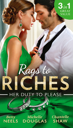 Rags To Riches: Her Duty To Please: Nanny by Chance / The Nanny Who Saved Christmas / Behind the Castello Doors (Mills & Boon M&B)