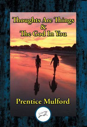 Thoughts Are Things & The God In You