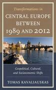 Transformations in Central Europe between 1989 and 2012