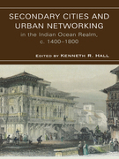 Secondary Cities & Urban Networking in the Indian Ocean Realm, c. 1400-1800