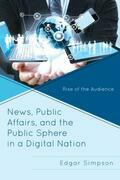News, Public Affairs, and the Public Sphere in a Digital Nation