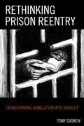 Rethinking Prison Reentry