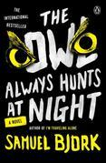 The Owl Always Hunts at Night: A Novel