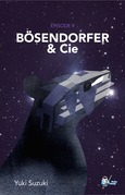 Bo?senderfer & Cie, Épisode 9