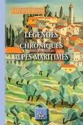 Légendes et Chroniques insolites des Alpes-Maritimes