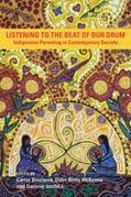 Listening to the Beat of Our Drum: Indigenous Parenting in a Contemporary Society