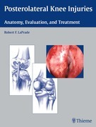Posterolateral Knee Injuries: Anatomy, Evaluation, and Treatment