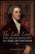 The Late Lord: The Life of John Pitt - 2nd Earl of Chatham