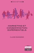 Marketing et consommation expérientiels