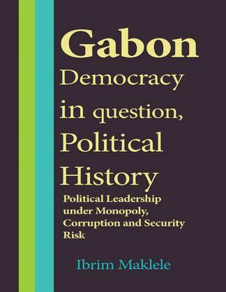 Gabon Democracy, In Question, Political History