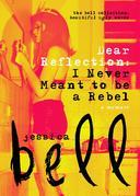 Dear Reflection: I Never Meant to be a Rebel