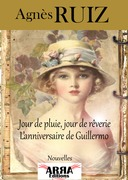 Jour de pluie, jour de rverie &amp; L'anniversaire de Guillermo