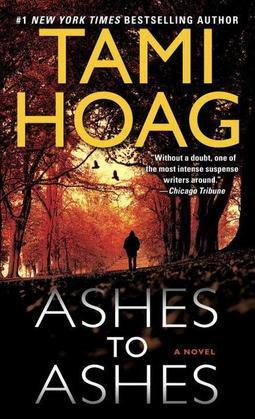Tami Hoag - Ashes to Ashes: A Novel