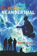 Beyond Neanderthal