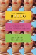 Kiss Tomorrow Hello: Notes From the Midlife Underground by Twenty-Five Women Over Forty