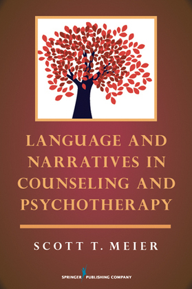 Language and Narratives in Counseling and Psychotherapy: Language Use in Counseling and Psychotherapy