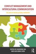 Conflict Management and Intercultural Communication: The Art of Intercultural Harmony