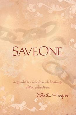 Saveone: A Guide to Emotional Healing After Abortion