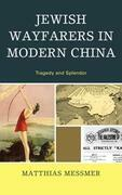 Jewish Wayfarers in Modern China: Tragedy and Splendor