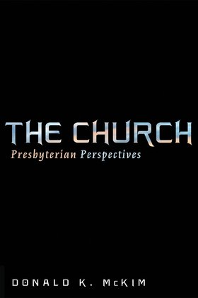 The Church: Presbyterian Perspectives