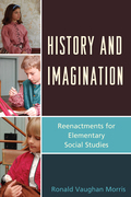 History and Imagination: Reenactments for Elementary Social Studies