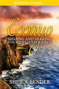 Writing Personal Essays : Shaping and Sharing Your Life Experience