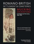 Romano-British Settlement and Cemeteries at Mucking: Excavations by Margaret and Tom Jones, 1965-1978