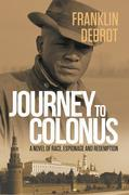 Journey to Colonus: A Novel of Race, Espionage and Redemption.