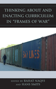 """Thinking about and Enacting Curriculum in """"Frames of War"""""""
