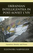Ukrainian Intelligentsia in Post-Soviet L'viv