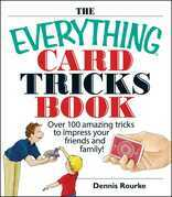The Everything Card Tricks Book: Over 100 Amazing Tricks to Impress Your Friends And Family!