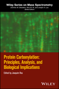 Protein Carbonylation: Principles, Analysis, and Biological Implications